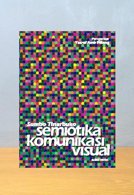 SEMIOTIKA KOMUNIKASI VISUAL, Sumbo Tinarbuko