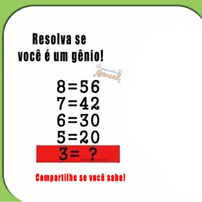 Desafio - resolva se você é um gênio! Qual é a lógica?
