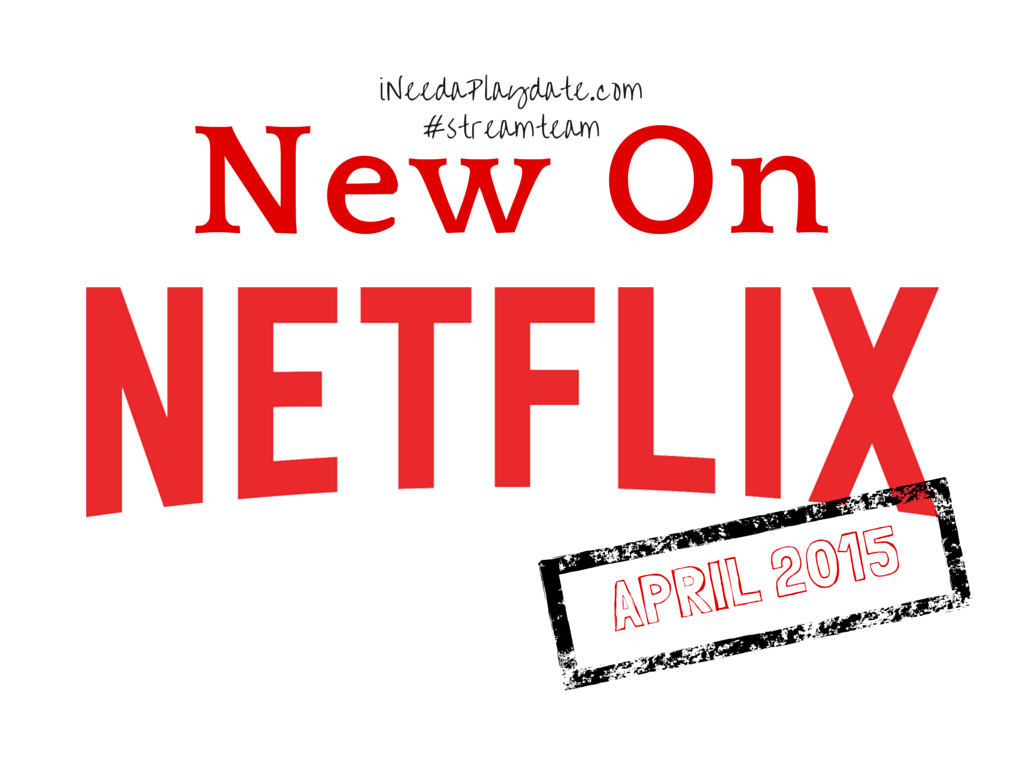 New Family Favorites on Netflix this April 2015 #streamteam