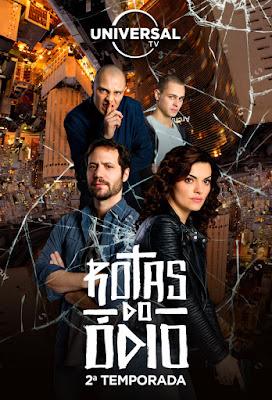 Cartaz da 2a. temporada de Rotas do Ódio  (Divulgação: Universal TV)