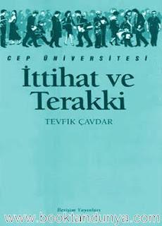 Tevfik Çavdar - İttihat ve Terakki  (Cep Üniversitesi Dizisi - 35)