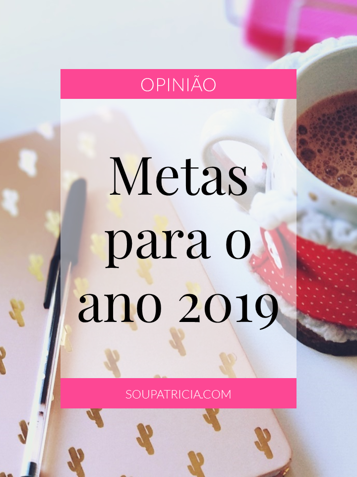 Metas para o Ano 2019 - Guardar no Pinterest