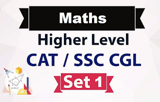 Advance Maths Questions for SSC CGL CAT
