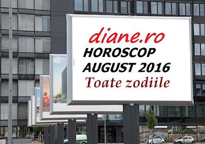 Horoscop august 2016