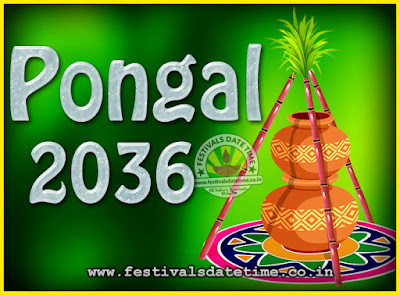 2036 Pongal Festival Date & Time, 2036 Thai Pongal Calendar