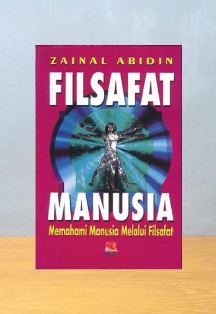 FILSAFAT MANUSIA, Zainal Abidin
