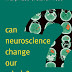 Can Neuroscience Change Our Minds? Book review