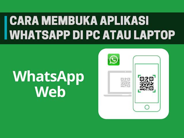 Cara Membuka Whatsapp di PC atau Laptop Terbaru