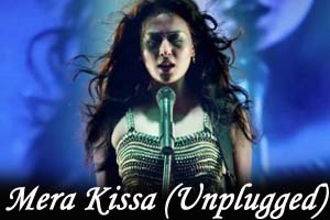 Mera Kissa (Unplugged)