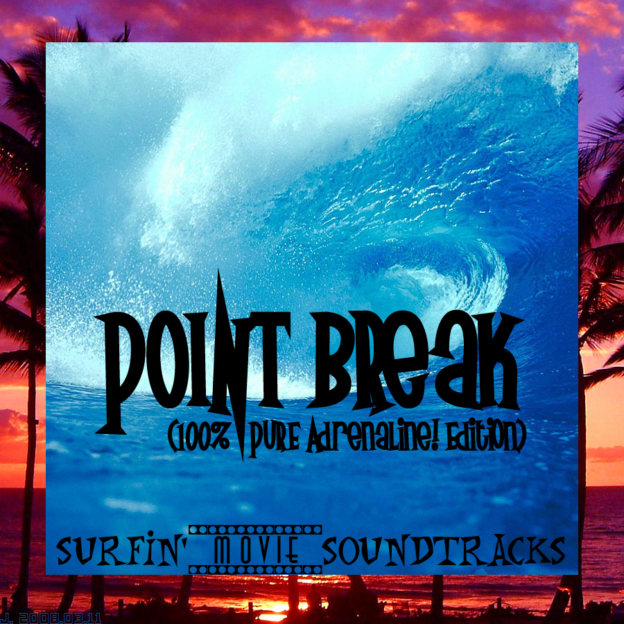 The J. Projex: [004-3] Point Break Soundtrack (100% Pure Adrenaline ...