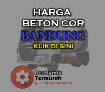 HARGA BETON READY MIX DI BANDUNG