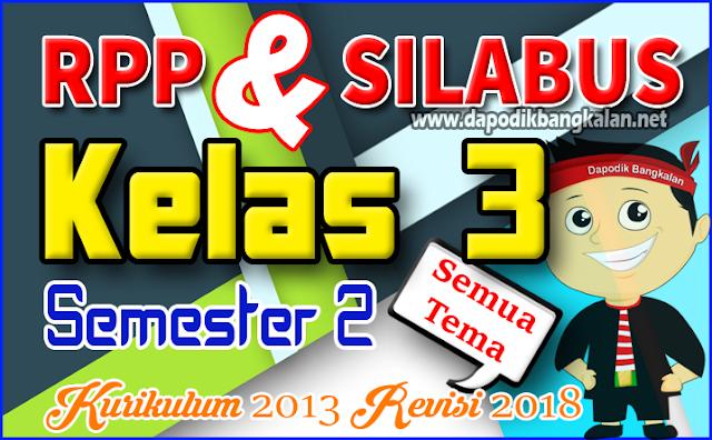 Silabus RPP Kelas 3 Kurikulum 2013 K13 Revisi 2018 Semester 2
