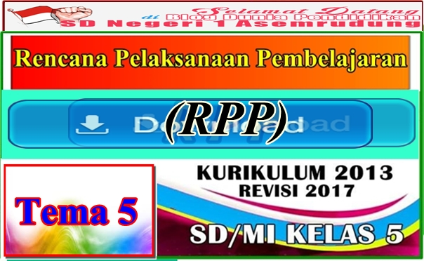Download RPP Kurikulum 2013 Kelas 5 Tema 5  Revisi 2017