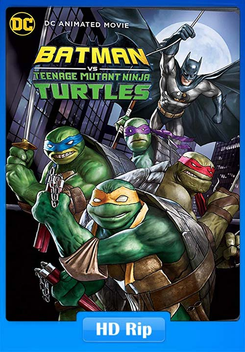 Batman Vs Teenage Mutant Ninja Turtles 2019 720p WEBRip x264 | 480p 300MB | 100MB HEVC Poster