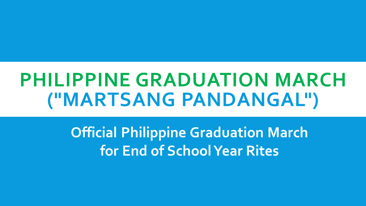 Philippine official graduation march aka martsang pandangal for philippine official graduation march aka martsang pandangal for end of school year rites fandeluxe Image collections