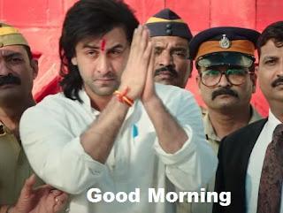 Good Morning Images from bollywood movie SANJU [Ranbir kapoor]