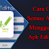 Cara Clone Semua Aplikasi Menggunakan Apk Editor Pro