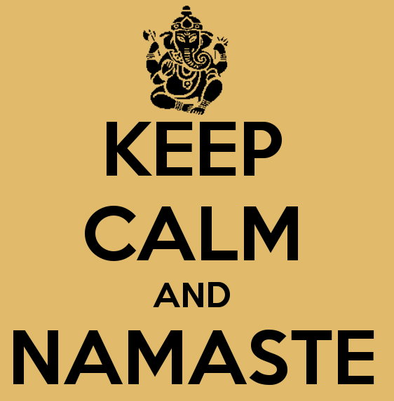 Keep calm and Namaste