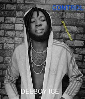[Music] Deeboy Ice – Control