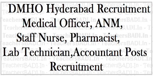 DMHO Hyderabad recruitment,Medical Officer,ANM,Staff Nurse,Pharmacist,Lab Technician,Accountant Posts