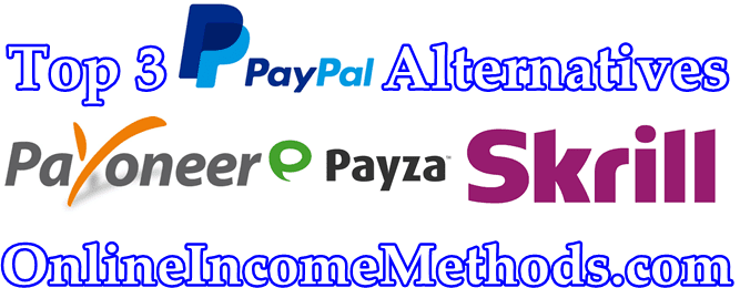 Top 3 Best PayPal Alternatives For Online Income