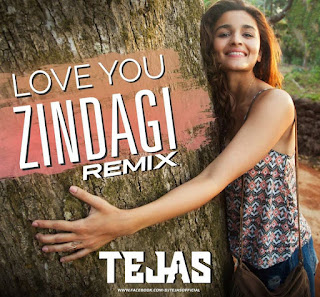 download-Love-You-Zindagi-Tropical-Mix-DJ-Tejas-Full-Mp3-Remix-Song