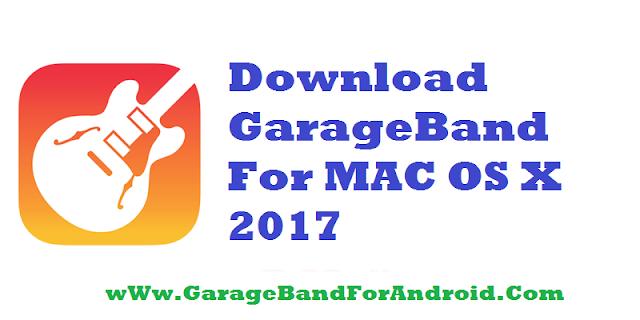 Download GarageBand For MAC OS X 2017