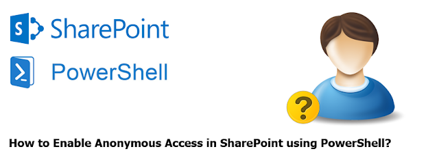 Enable Anonymous Access in SharePoint using PowerShell