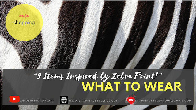 Shopping, Style and Us: India's Best Shopping and Self-Help Blog- Clothing and accessories inspired by #FallTrend2018 biggest trend #AnimalPrint . Here you will find 9 zebra print pieces to inspire your next shopping.