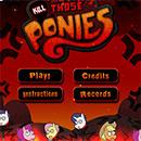 MLP: Kill Those Ponies