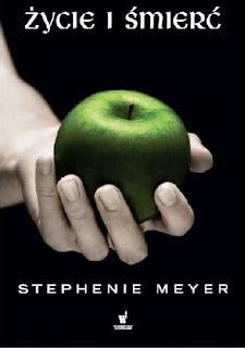 Życie i śmierć - Stephenie Meyer
