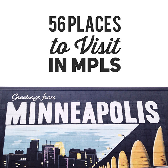 56 Places to Visit in Minneapolis, MN