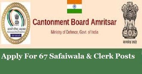 Cantonment Board Amritsar Recruitment – 67 Clerk & Safaiwala Vacancy