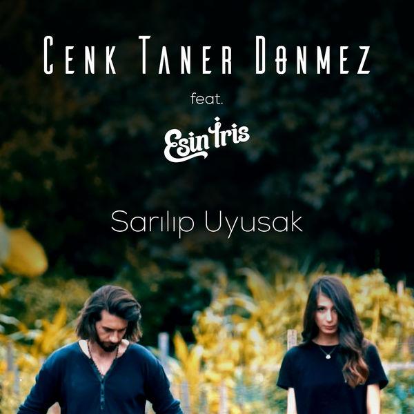 Cenk Taner Dönmez feat. Esin İris – Sarılıp Uyusak (2018) Single