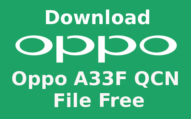 Free Oppo A33F QCN File For Network Unlock Download Without