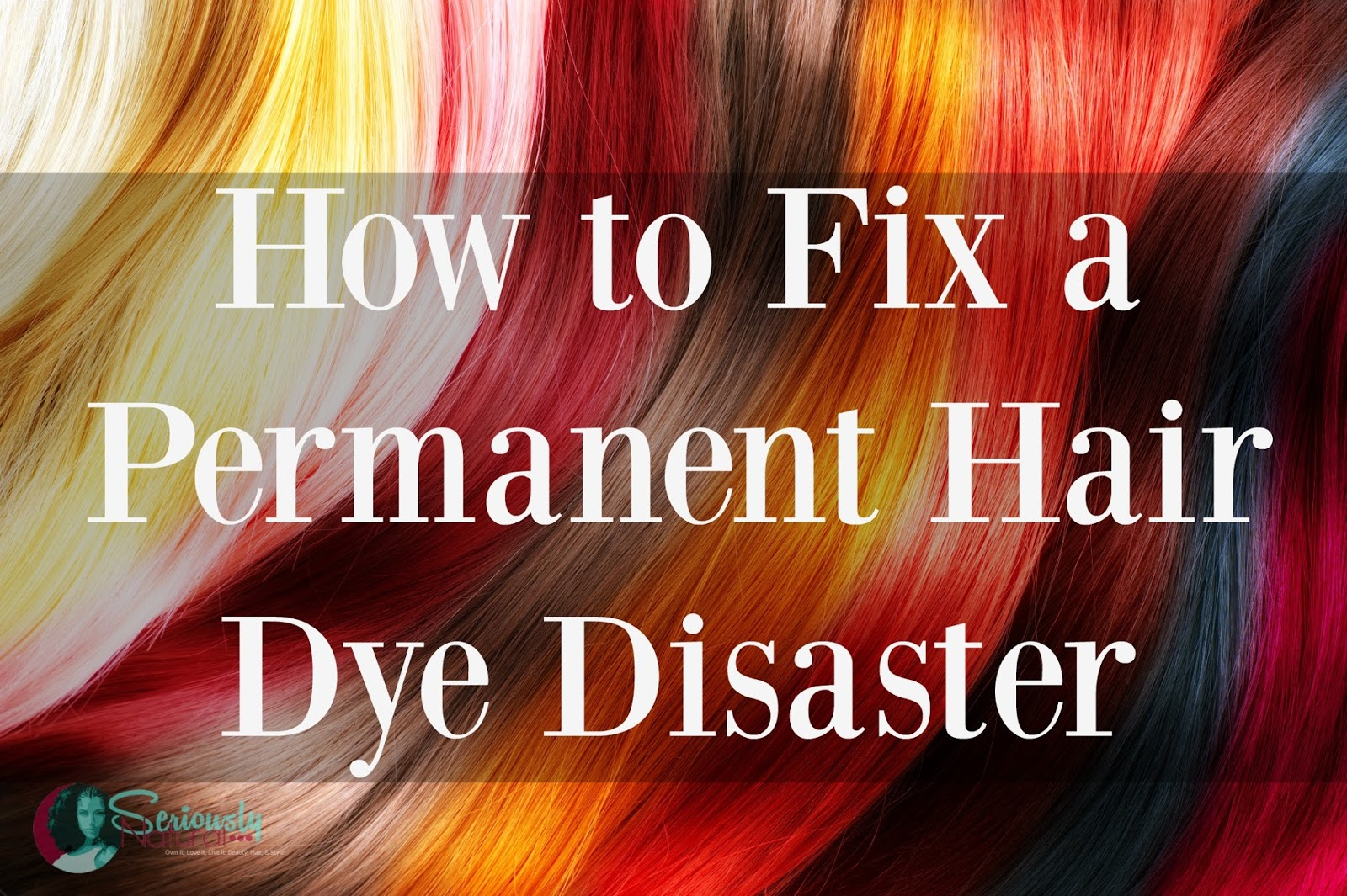How to Fix a Permanent Hair Dye Disaster