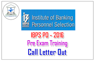IBPS CWE PO/MT – VI Pre Exam Training  2016 Call Letter Out