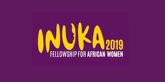 INUKA FELLOWSHIP FOR AFRICAN WOMEN - Rwamagana, Rwanda 21 - 25 October 2019 (Deadline: 19 April 2019