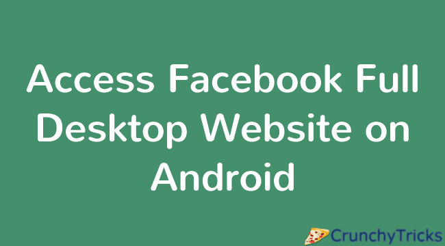 Access Facebook Full Desktop Website