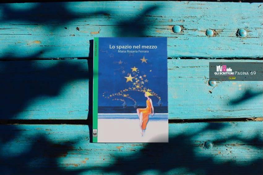 Lo spazio nel mezzo, di Maria Rosaria Ferrara: pagina 69