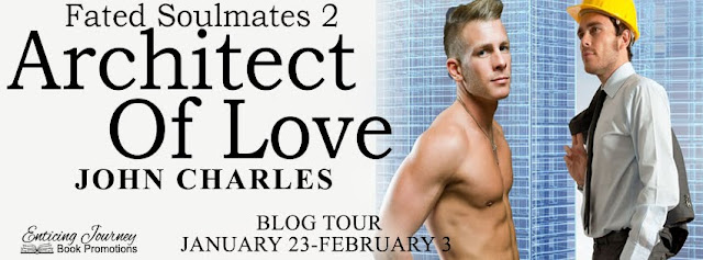 Blog Tour incl Exclusive Excerpt: John Charles - Architect of Love (Fated Soulmates #2)