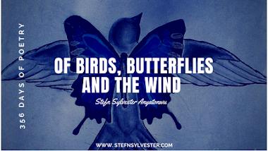 Of Birds, Butterflies and the Wind | Stefn Sylvester Anyatonwu