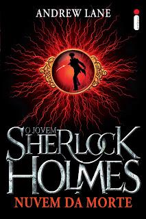 Resenha:O Jovem Sherlock Holmes: Nuvem da Morte, de Andrew Lane 17