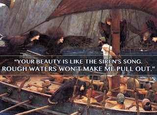 Your beauty is like the siren's song. Rough waters won't make me pull out.