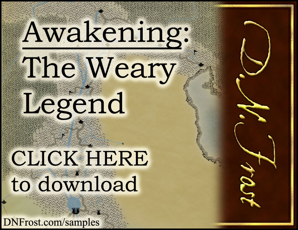 Download Awakening, The Weary Legend: start reading free http://www.dnfrost.com/2017/06/awakening-weary-legend-character-sample.html #TotKW A character sample by D.N.Frost @DNFrost13 Part of a series.