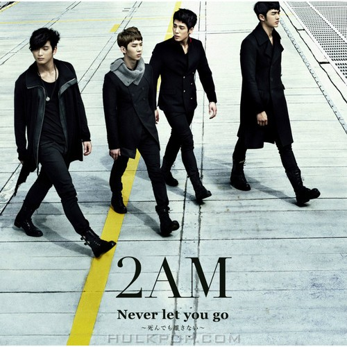 2AM – Never let you go ~死んでも離さない~ (AAC M4A)