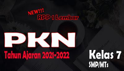 RPP PKN 1 Lembar SMP Kelas 7 Tahun 2021 RPP 1 Lembar PKN SMP Kelas 7 Tahun Ajaran 2021-2022