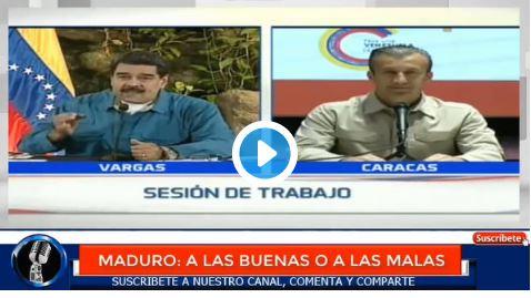 Maduro va a fregar a todo el mundo por las buenas o por las malas