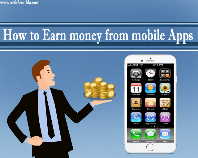 How to earn money from mobile apps?/How to earn money from mobile apps?