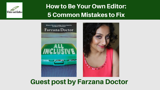 How to Be Your Own Editor: 5 Common Mistakes to Fix, guest post by Farzana Doctor